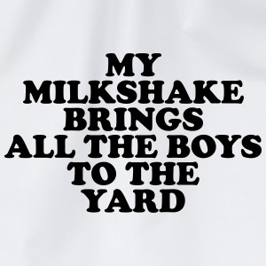 My milkshake brings all the boys to the yard T-shirts - Gymtas