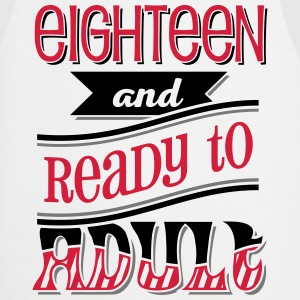 Eighteen and ready to adult 3C T-Shirts - Kochschürze