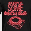 make some noise Tee shirts - T-shirt Homme