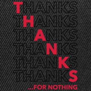 Thanks For Nothing Tee shirts - Casquette snapback