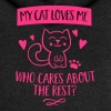 My Cat loves me who cares about the rest? Sudaderas - Chaqueta con capucha premium mujer