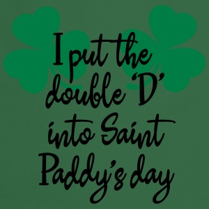 I put the double 'D' into Saint Paddy's day T-Shirts - Cooking Apron
