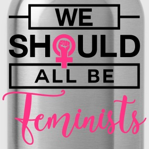 We should all be Feminists - Feministin - Rechte Ropa deportiva - Cantimplora