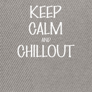 Chillout - Keep Calm And chillout - Snapback Cap