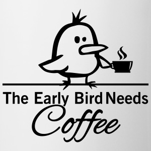 The early bird needs COFFEE T-shirts - Kop/krus