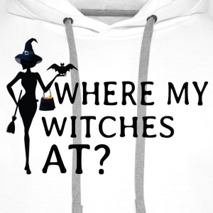 Where My Witches At T-Shirts - Men's Premium Hoodie