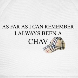 As far as i can remember i always been a chav T-Shirts - Baseball Cap