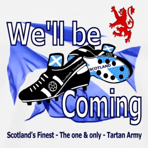 Tartan Army We''ll be Coming Scottish Supporters Mug - Men's Premium T-Shirt