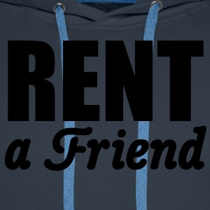 Rent a Friend | for rent T-Shirts - Mannen Premium hoodie