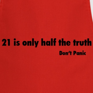 Don't Panic / 21 is only half the Truth T-Shirts - Kochschürze