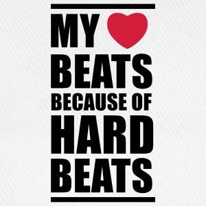 My heart beats because of hard beats  Gensere - Baseballcap