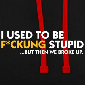 I Was Once Fucking Stupid! - Contrast Colour Hoodie