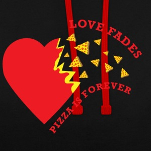 Love Fades Pizza is Forever - Contrast Colour Hoodie