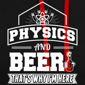 Physics AND BEER - Contrast Colour Hoodie