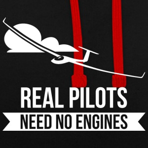 Real Pilots Need No Enginges Segelflug Flieger - Kontrast-Hoodie
