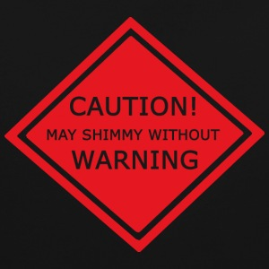 Caution - may shimmy without warning!