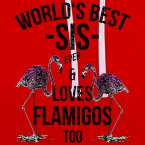 Sister Quotes> World's Best Sis & Loves Flamingos - Contrast Colour Hoodie