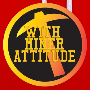 Mining Miner With Attitude - Sweat-shirt contraste