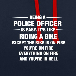 Being A Police Officer Is Easy It's Like Riding - Contrast Colour Hoodie