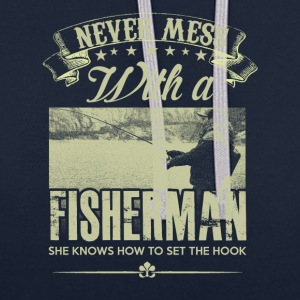 Never mess with a Fisherman - Contrast Colour Hoodie