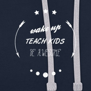 WAKE UP TEACH KIDS BE AWESOME Schule Shirt - Kontrast-Hoodie