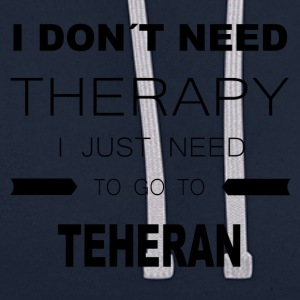 i dont need therapy i just need to go to TEHERAN - Kontrast-Hoodie