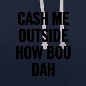 Cash Me Outside Black - Contrast hoodie
