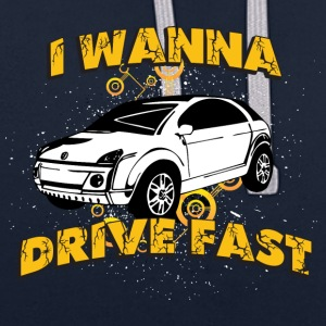 I wanna drive fast small ugly car - Contrast Colour Hoodie