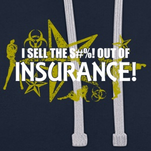 I sell the s out of insurance - Contrast Colour Hoodie