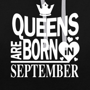 Birthday Shirt - Queens are born in September - Contrast Colour Hoodie
