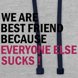 BFF everyone else sucks - Contrast Colour Hoodie