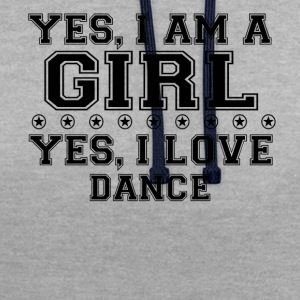 yes gift on a girl love bday gift DANCE - Contrast Colour Hoodie