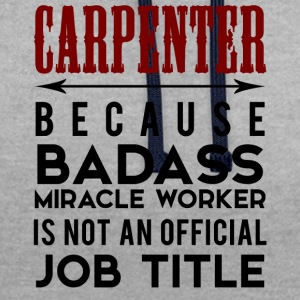 Carpenter: Carpenter, because Badass Miracle - Contrast Colour Hoodie