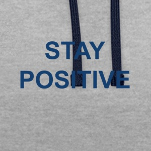 Stay positive - Contrast Colour Hoodie