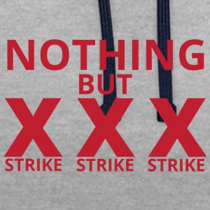 Bowling / Bowler: Nothing But Strike, Strike, Stri - Contrast Colour Hoodie