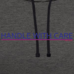 To handle with care - Contrast Colour Hoodie