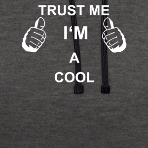 TRUST ME IN COOL - Contrast Colour Hoodie