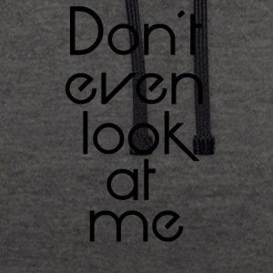 Dont look at me - Contrast Colour Hoodie