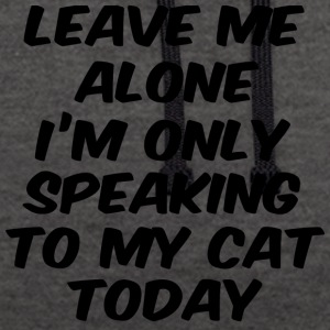 im only speaking to my cat today black - Kontrast-Hoodie