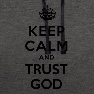 Keep Calm and Trust God - Sudadera con capucha en contraste