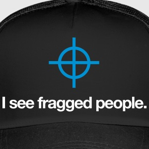 Gaming: I See Fragged People. - Trucker Cap