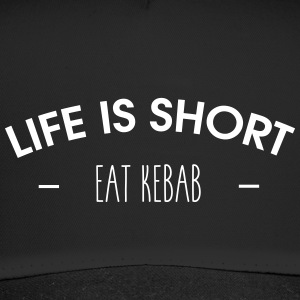 Life is short, eat kebab - Trucker Cap