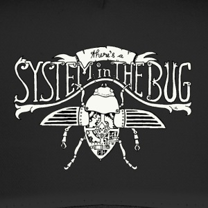 System in the Bug - Trucker Cap