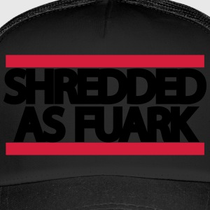 shreddedasfuark - Trucker Cap