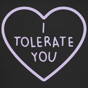 I tolerate you ... cool sayings - Trucker Cap