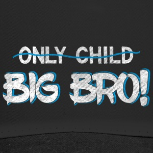 Brother Quotes> Only Child? You're A Big Brother - Trucker Cap