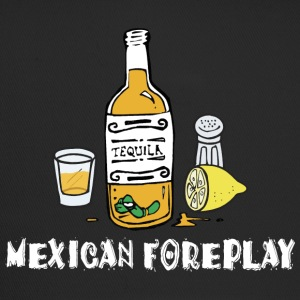 Mexican Foreplay - Trucker Cap