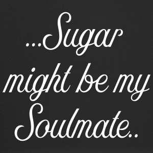 Sugar might be my soulmate - Trucker Cap