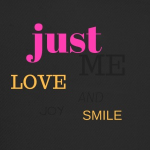 JUST ME, LOVE, JOY AND SMILE - Trucker Cap
