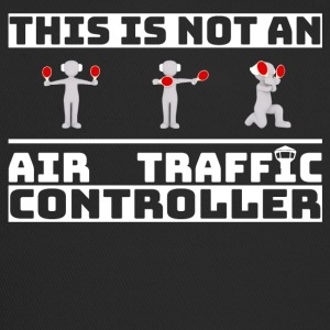 This is not an Air Traffic Controller - ATC Shirt - Trucker Cap